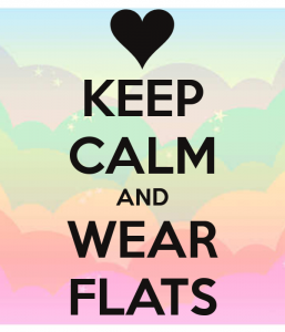 Keep Calm and Wear Flats